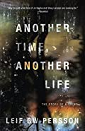 Another Time, Another Life: The Story of a Crime by Leif G. W. Persson
