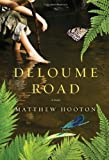 Cover Image of Deloume Road by Matthew Hooton published by Knopf Canada