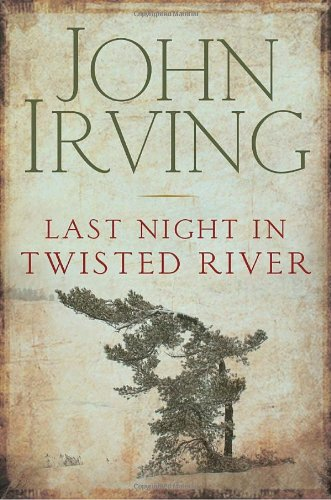 Last night in Twisted River : a novel / John Irving.