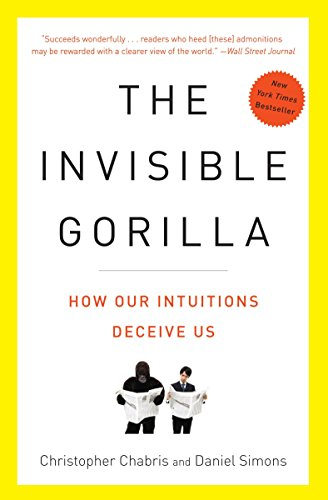 35. The Invisible Gorilla: How Our Intuitions Deceive Us – Christopher Chabris and Daniel Simons; Christopher Chabris and Daniel Simons