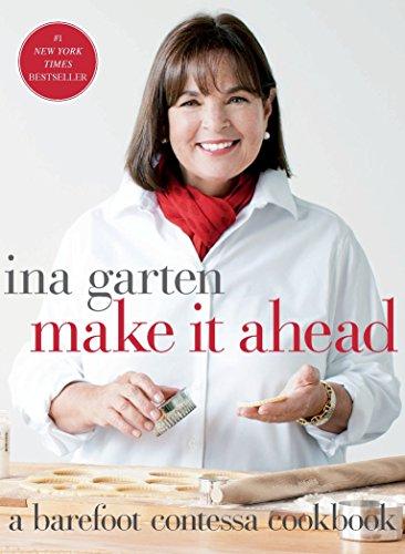 Make It Ahead: A Barefoot Contessa Cookbook, Garten, Ina