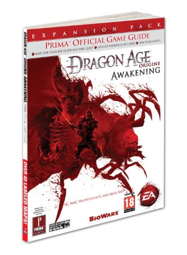 Dragon Age: Origins - Awakening: Prima Official Game Guide (Prima Official Game Guides)