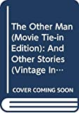 The Other Man (Movie Tie-in Edition): And Other Stories (Vintage International)