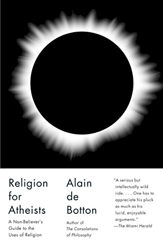 Religion for Atheists: A Non-believer's Guide to the Uses of Religion Amazon link
