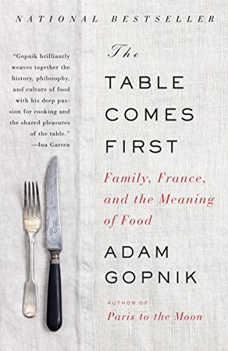 The Table Comes First: Family, France, and the Meaning of Food (Vintage)