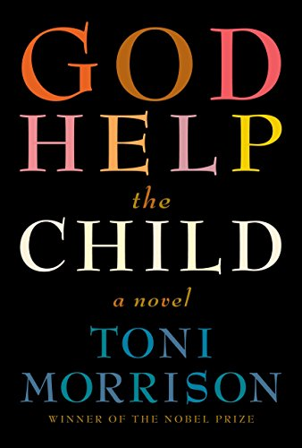 God Help the Child: A novel, Toni Morrison