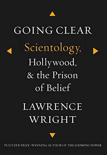 Going Clear:Scientology, Hollywood, and the Prison of Belief, by Wright, L