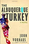 The Albuquerque Turkey by John Vorhaus