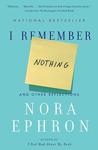I Remember Nothing: And Other Reflections, Ephron, Nora