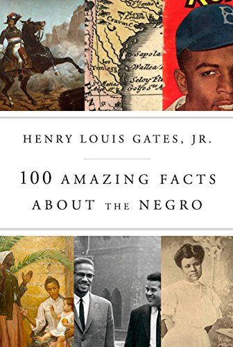 100 amazing facts about the Negro / Henry Louis Gates, Jr.