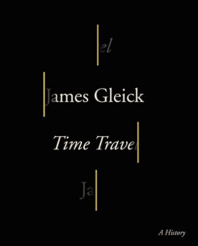 Time Travel: A History - James Gleick
