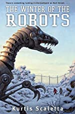 The Winter of Robots by Kurtis Scaletta