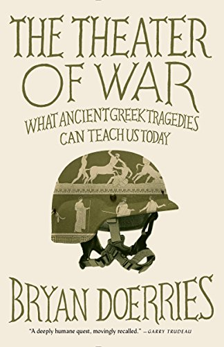 The Theater of War: What Ancient Tragedies Can Teach Us Today - Bryan Doerries