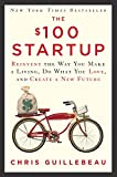 Buy The $100 Startup: Reinvent the Way You Make a Living, Do What You Love, and Create a New Future from Amazon