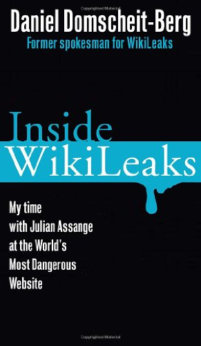 Inside WikiLeaks: My Time with Julian Assange at the World's Most Dangerous Website, Domscheit-Berg, Daniel