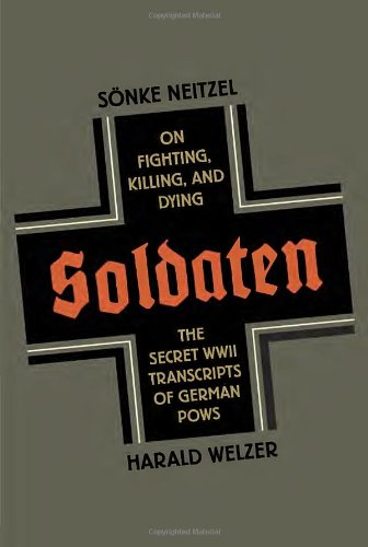 Soldaten: On Fighting, Killing, and Dying, The Secret WWII... Book Cover Picture