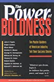 Buy The Power of Boldness: Ten Master Builders of American Industry Tell Their Success Stories from Amazon
