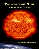 Touch the Sun: A Nasa Braille Book