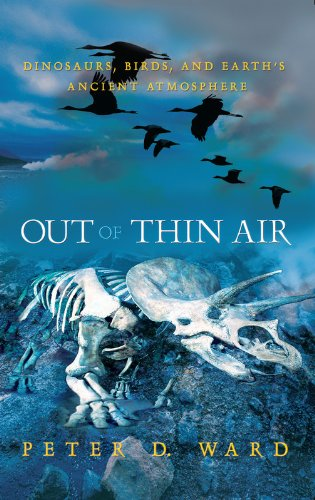 Out of Thin Air: Dinosaurs, Birds, and Earth's Ancient Atmosphere - Peter Ward
