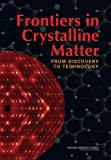 Frontiers in crystalline matter [electronic resource] : from discovery to technology