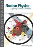 Nuclear physics [electronic resource] : exploring the heart of matter