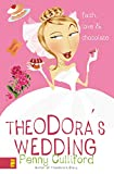 Theodora's Wedding : Faith, Love, and Chocolate (THEODORA) by Penny Culliford
