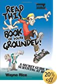 Read This Book or You're Grounded!