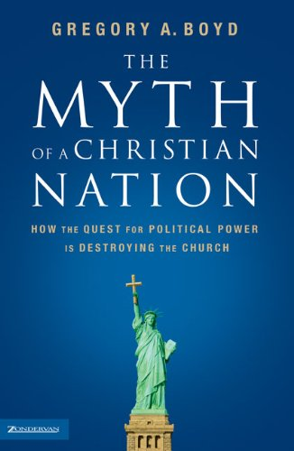 Gregory Boyd The Myth of a Christian Nation