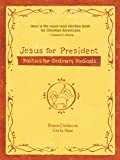 Book Cover: Jesus For President By Shane Claiborne And Chris Haw