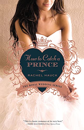 How to Catch a Prince (Royal Wedding Series) - Rachel Hauck
