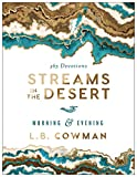 Streams in the Desert Morning and Evening: 365 Devotions, Cowman, L. B. E.