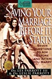 Saving Your Marriage Before It Starts: Seven Questions to Ask Before (And After You Marry)