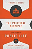 The Political Disciple: A Theology of Public Life book cover