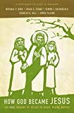 How God Became Jesus: The Real Origins of Belief in Jesus' Divine Nature book cover