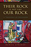 Their Rock is Not Like Our Rock: A Theology of Religions book cover