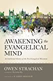 Awakening the Evangelical Mind: An Intellectual History of the Neo-Evangelical Movement book cover