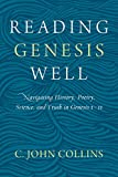Reading Genesis Well: Navigating History, Poetry, Science, and Truth in Genesis 1–11 book cover