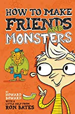 How to Make Friends and Monsters by Howard Boward
