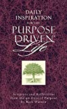 Daily Inspiration for the Purpose-Driven® Life : Scriptures and Reflections from the 40 Days of Purpose (PURPOSE DRIVEN LIFE) - book cover picture