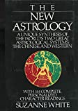 Everything Astrology Book: The New Astrology: A Unique Synthesis of the World's Two Great Astrological Systems: The Chinese and Western