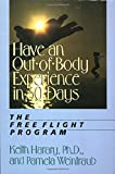 Have an Out-Of-Body Experience in 30 Days: The Free Flight Program (30-Day Higher Consciousness) - book cover picture
