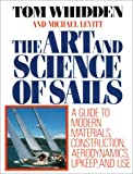 The Art and Science of Sails  Book: A Guide to Modern Materials, Construction, Aerodynamics, Upkeep, and Use