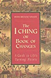 The I Ching or Book of Changes : A Guide to Life's Turning Points - book cover picture