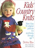 Kids' Country Knits: More Than 30 Original Patterns for Newborns Through Age 5 - book cover picture