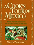 A Cook's Tour of Mexico : Authentic Recipes from the Country's Best Open-Air Markets, City Fondas, and Home Kitchens - book cover picture