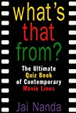 What`s That From? The Ultimate Quiz Book Of Memorable Movie Lines Since 1969