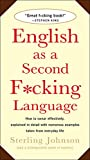 English as a Second F*cking Language : How to Swear Effectively, Explained in Detail with Numerous Examples Taken From Everyday Life - book cover picture