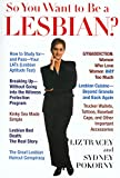 So You Want to Be a Lesbian? - book cover picture