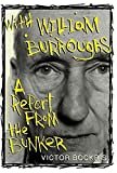 With William Burroughs: A Report from the Bunker - book cover picture