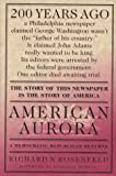 American Aurora: A Democratic-Republican Returns : The Suppressed History of Our Nation's Beginnings and the Heroic Newspaper That Tried to Report It - book cover picture